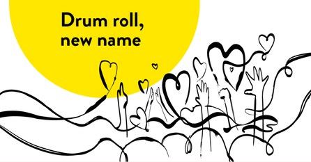 """""""Drum roll, new name"""" - black text on yellow circle, sat behind flowing illustration of hearts and raised hands"""
