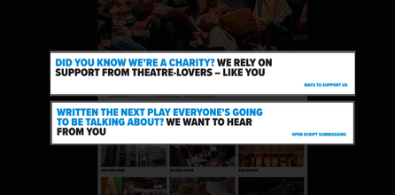"""""""Did you know we're a charity? We rely on support from theatre-lovers – like you"""""""