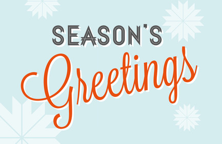Season's greetings written in fancy text, with some snowflakes in the background. Ahhhh!